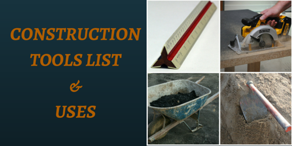 30+ Building Construction Tools List with Images and their Uses
