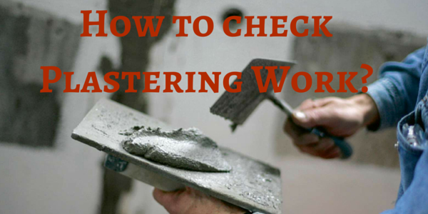 How To Check Plastering Work Quality Checklist Civilology