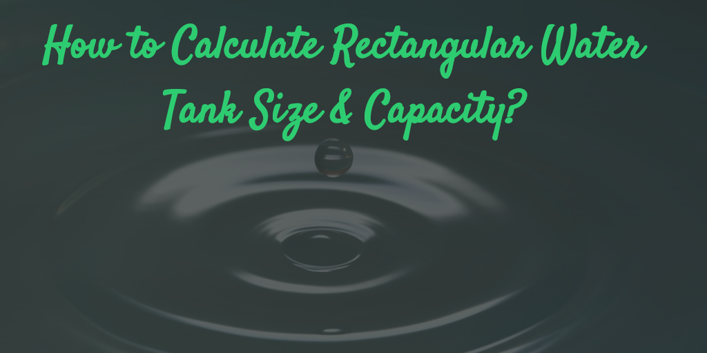 How to Calculate Rectangular Water Tank Size & Capacity in liters