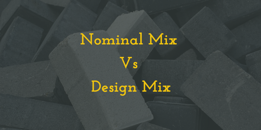 What Is Nominal Mix And Design Mix And Their Difference